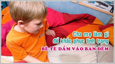 Kỹ năng làm cha mẹ - Kỳ 28: Cha mẹ làm gì để khắc phục tình trạng bé tè dầm vào ban đêm